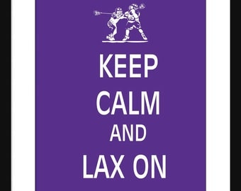 Keep Calm and Play Lacrosse - LAX –  Art Print - Keep Calm Art Prints - Posters