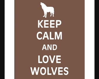 Keep Calm and Love Wolves - Wolves - Art Print - Keep Calm Art Prints - Posters