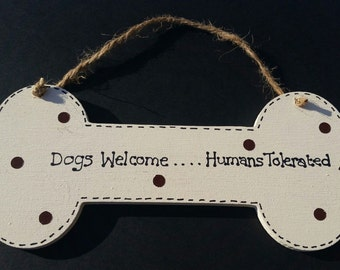 Doggy Humour Funny Plaque Dogs Welcome .... Human Tolerated