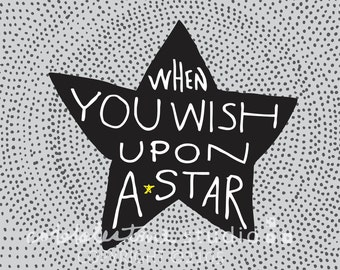 Printable art - nursery download - wall quote - children's decor - illustration kids - when you wish upon a star - star- black and white