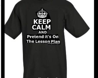 Teacher T-shirt: Keep Calm & Pretend  It's  on the Lesson Plan  BLACK  Wright One Training