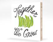 Together We Grow Art Print