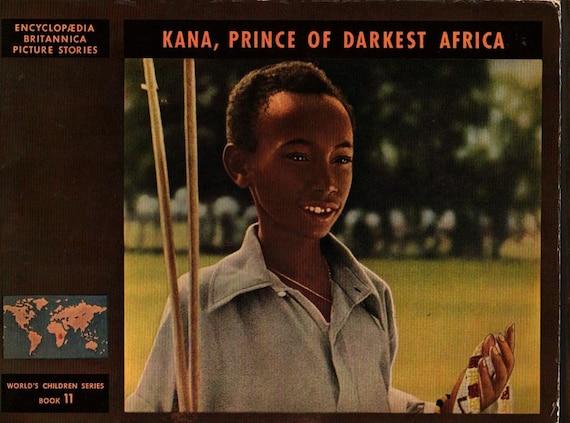 Kana, Prince of Darkest Africa Encyclopaedia Britannica Picture Stories - Elizabeth K. Solem - 1947 - Vintage Kids Book