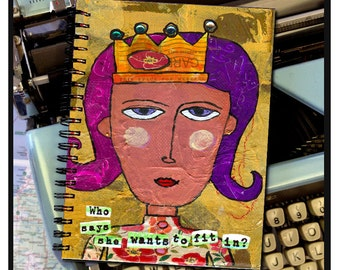 Who says she wants to fit in? -NOTE BOOK