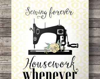 Sewing forever, housework whenever! Vintage sewing machine print  - Printable  sewing machine wall art digital print