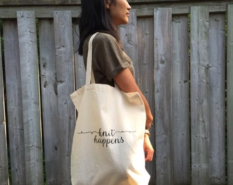 SALE Knit Happens - Screenprinted Canvas Tote Bag for Knit or Crochet