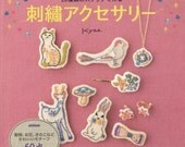 Cute Embroidered Accessories by Kyao - Japanese Craft Book