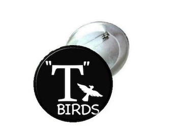 "1"" 1.25"" or 2.25"" Pinback Button - Grease T Birds"