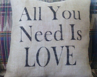 "All You Need Is Love Burlap Stuffed Pillow 14"" x 14"""