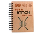 99 Problems But a Stitch Ain't One - Lasercut Wood Journal