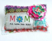 Mom Lavender Sachet, Mother's Day Love you Sachet. fabric scrap sachet, Little word Mom pillow, XOXO Mom sachet, fabric scrap flower #115
