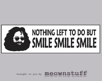 Grateful Dead Sticker Jerry Garcia Smile Smile Smile Vinyl Decal Bumper