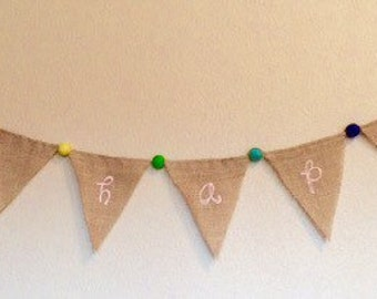 Hand painted burlap and felt ball banner/ bunting/ garland- BE HAPPY