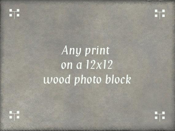 Any Print On A 12 x 12 Wood Photo Block