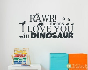 Rawr! Means I Love You in Dinosaur • Bedroom Decor • Boy or Girl • Playroom Decor •Vinyl Wall Art Words Decals Graphics Stickers Decals 1803