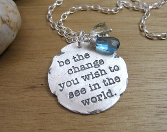Inspirational Jewelry Be The Change Gandhi Quote Necklace Graduation Gift Eco Friendly Jewelry Recycled Silver London Blue Topaz Prasiolite