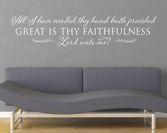 All I have needed thy hand hath provided - Vinyl Wall Decal Great is thy Faithfulness hymn quote
