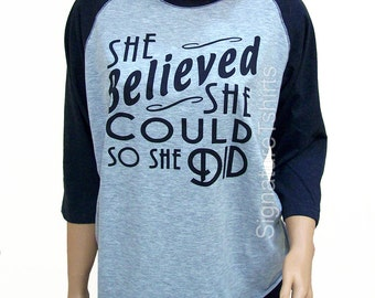 She Believed She Could So She Did Shirt, Graphic Tees, Screen Printed, Inspirational Shirts, Baseball Tshirt, Baseball Raglan, Baseball tee
