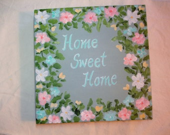 Home Sweet Home quote ART - 8x8 canvas - with deep edge - pink, blue, white & yellow flower border- Shabby Cottage style- acrylic painting