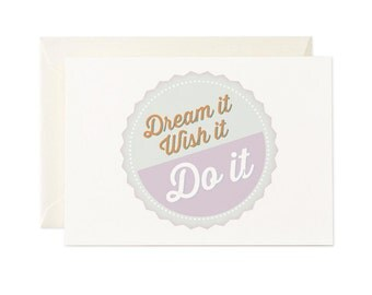 Dream it, Wish it, Do it   Greeting Card   Gift Card   Toodles Noodles