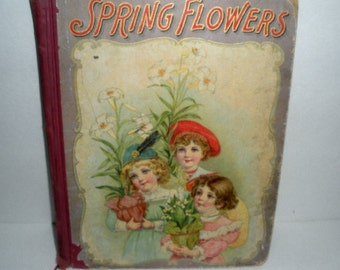 Antique Children's Book of Stories and Rhymes Spring Flowers 1885