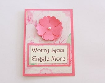 Worry Less Giggle More, Inspirational Greeting Card