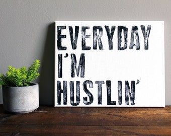 Everyday I'm Hustlin' - Quote on Canvas - 11x14 Typography Art