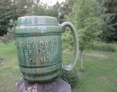 Vintage Green Hull Pottery Barrel Mug--Happy Days Are Here Again--Drinking Stein--End of Prohibition--Early Thirties--Collectible