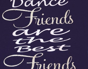 Dance friends...best friends