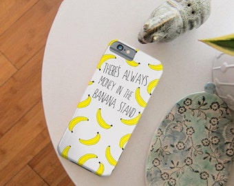 There's Always Money in the Banana Stand - iPhone Case