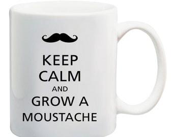 Keep Calm and grow a Mustache sign ceramic coffee mug tea cup