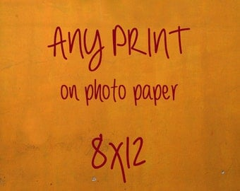 """Resize your print to 8x12"""" - on photo paper"""