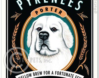 8x10 Pyrenees Art - Pyrenees Porter - Mellow Brew For A Fortunate Few - Art print by Krista Brooks