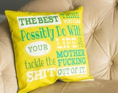 """Quote Pillow Cover """"The Best Thing You Can Do with your Life Is…."""""""