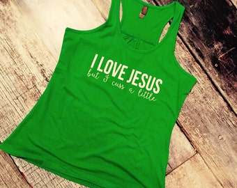 I Love Jesus But I Cuss a Little Racer Back Tank Top Shirt Work Out Yoga Burn Out Custom Colors, Plus Size