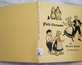 Folk Custome of Western Europe by Lilla M Fox copyright 1969, living book, homeschool book, vintage book decor