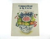 Connecticut a la Carte, vintage 1980s hardcover cook book - 3rd printing 1983 - housewarming or shower gift, cookbook, New England recipes,