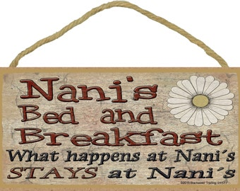 """Nani's Bed and Breakfast What Happens at Stays at Grandmother Sign Plaque 5""""X10"""""""