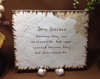 Some succeed because . . .