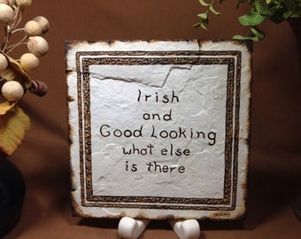 Irish and good looking - what else