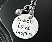 Teach Love Inspire Teachers Necklace - Personalized Teachers Necklace - Hand Stamped Teachers Necklace