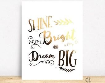 Gold Foil Print - Shine Bright and Dream Big - 8x10 - Typography Print, Art Gold Foil Print