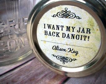 I Want My Jar Back Dangit Custom vintage canning jar labels, personalized round stickers for mason jars, return jar label, mason jar labels