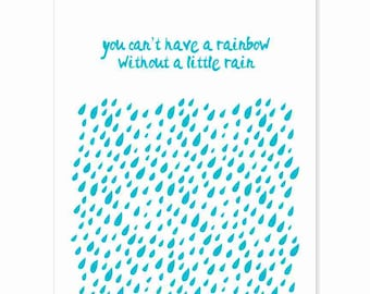 Typography Art Print - A Little Rain v1 - Inspirational and Motivational quote in painted lettering & lovely turquoise shower of rain drops