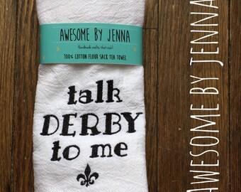 Talk Derby To Me Embroidered Flour Sack Tea Towel Kentucky Themed Kitchen Decor