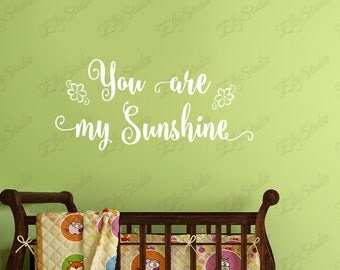 You are my Sunshine Wall decal, baby stickers, nursery room decals, Kids vinyl, any color or size stickers for babies