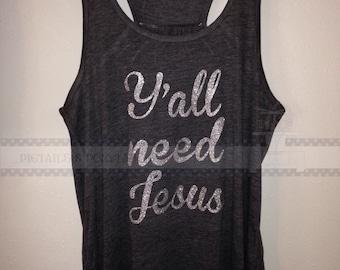 Y'all need Jesus flowy tank