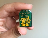 "Vintage ""if you knew my wife..."" Soft enamel lapel pin"