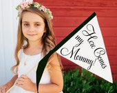 "In Stock Wedding Sign | ""Here Comes my Mommy"" Small Black & White Banner 