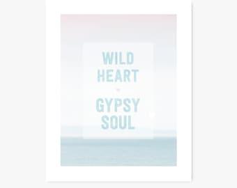 Art Print | Quote | Inspiration Decor | Wild Heart, Gypsy Soul | Beach, Ocean Art